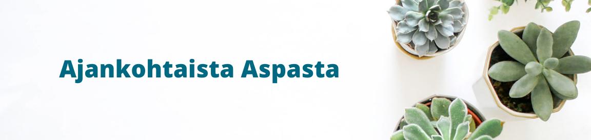 Teksti: Ajankohtaista Aspasta. Mehikasveja.